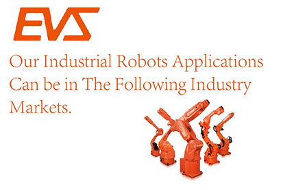 <b>Our Industrial Robots Applications Can be in The Following Industry Markets</b>